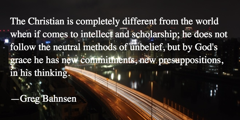 Completely Different from the World — Greg Bahnsen